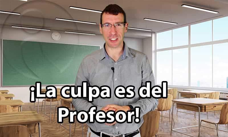 La culpa es del profesor